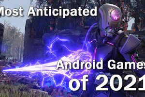 Top 3 Android games to be released in 2021