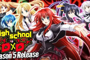Latest Update For Highschool DxD Season 5 Everything You Need to Know