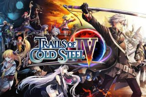 The Legend of Heroes: Trails of Cold Steel IV is Out Latest Tips & Tricks For Nintendo and PC