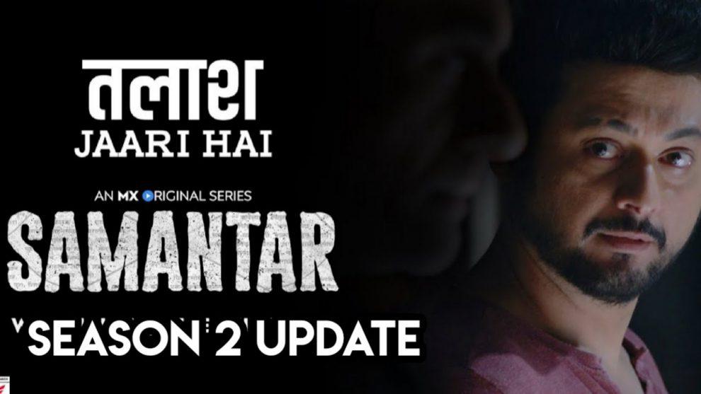 Samantar Season 2 Updates