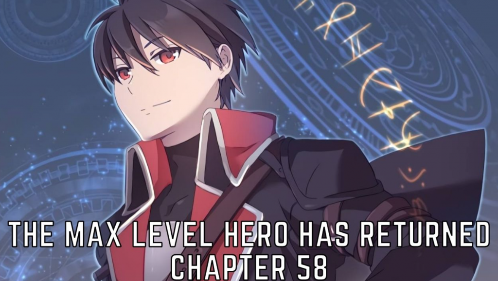 max level hero has returned chapter 58